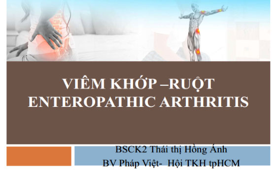 Viêm Khớp – Ruột Enteropathic Arthritis - BS CKII Thái Thị Hồng Ánh