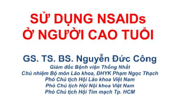 Sử dụng NSAIDs ở người cao tuổi - GS. TS. BS Nguyễn Đức Công