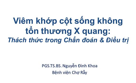 [Tài liệu] Bệnh lý viêm cột sống thể trục không tổn thương X-Quang - PGS. TS Nguyễn Đình Khoa