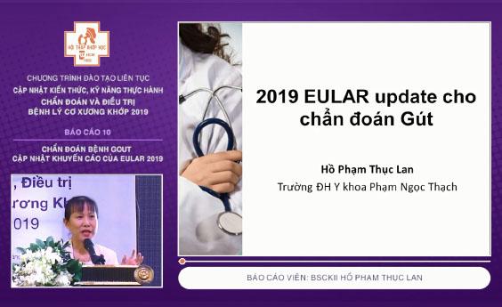 Chẩn đoán bệnh gout Cập nhật khuyến cáo của EULAR 2019 BSCKII Hồ Phạm Thục Lan