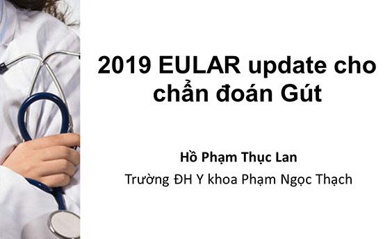 [Tài liệu] Chẩn đoán bệnh gout - Cập nhật khuyến cáo của EULAR 2019 - BSCKII Hồ Phạm Thục Lan