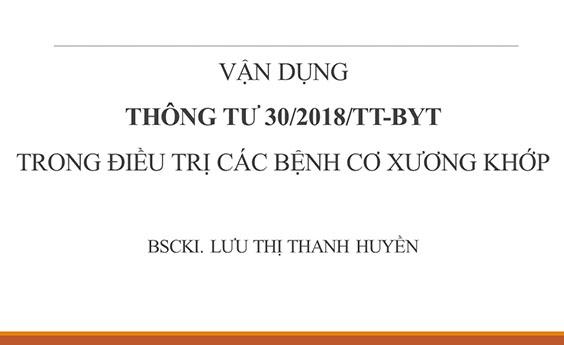 [Tài liệu] Vận dụng thông tư 30/2018/TT-BYT trong điều trị các bệnh cơ xương khớp - BSCKI Lưu Thị Thanh Huyền