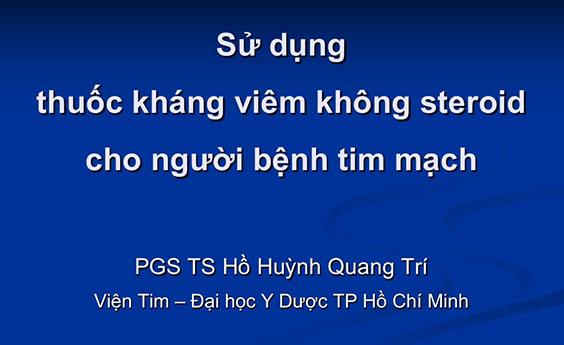 [Tài liệu] Sử dụng thuốc kháng viêm không Steroid cho người bệnh tim mạch - PGS. TS. BS Hồ Huỳnh Quang Trí