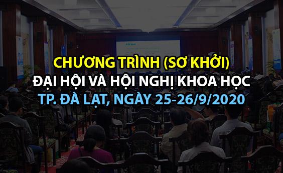 Chương trình (sơ khởi) đại hội và Hội nghị khoa học TP. Đà Lạt, ngày 25-26/9/2020