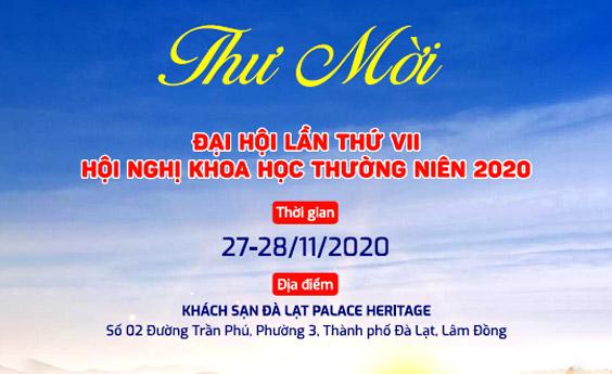 THƯ MỜI: Đại Hội Lần Thứ VII - Hội Nghị Khoa Học Thường Niên 2020 (27-28/11/2020)