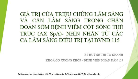 Gia tri cua trieu chung lam sang va can lam sang trong chan doan som benh viem cot song the truc Nhin nhan tu cac ca lam sang dieu tri tai BVND 115