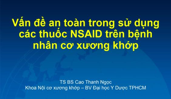 Van de an toan trong su dung cac thuoc NSAID tren benh nhan co xuong khop - TS BS Cao Thanh ngoc